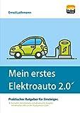 Mein erstes Elektroauto 2.0: Praktischer Ratgeber für Einsteiger.