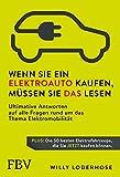 Wenn Sie ein Elektroauto kaufen, müssen Sie das lesen: Ultimative Antworten auf alle Fragen rund um das Thema Elektromobilität. Plus: Die 50 besten Elektrofahrzeuge, die Sie jetzt kaufen können